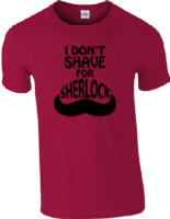 SHAVE FOR SHERLOCK - INSPIRED BY BENEDICT CUMBERBATCH SHERLOCK HOLMES DR. WATSON